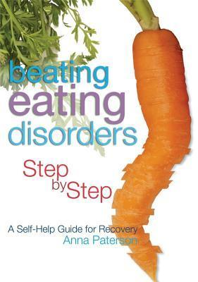Beating-Eating-Disorders-Step-by-Step-A-Self-Help-Guide-for-Recovery