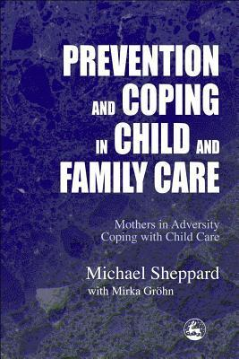 Prevention-and-Coping-in-Child-and-Family-Care-Mothers-in-Adversity-Coping-With-Child-Care