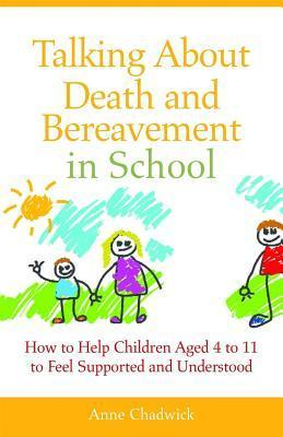 Talking-About-Death-and-Bereavement-in-School-How-to-Help-Children-Ages-4-to-11-to-Feel-Supported-and-Understood-