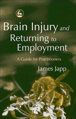 Brain Injury and Returning to Employment A Guide for Practitioners