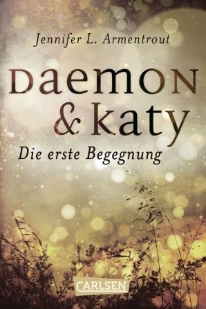 Daemon & Katy - Die erste Begegnung by Jennifer L. Armentrout