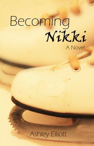 Becoming Nikki by Ashley Elliott