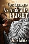 An Arrow In Flight (Seven Archangels, #1)