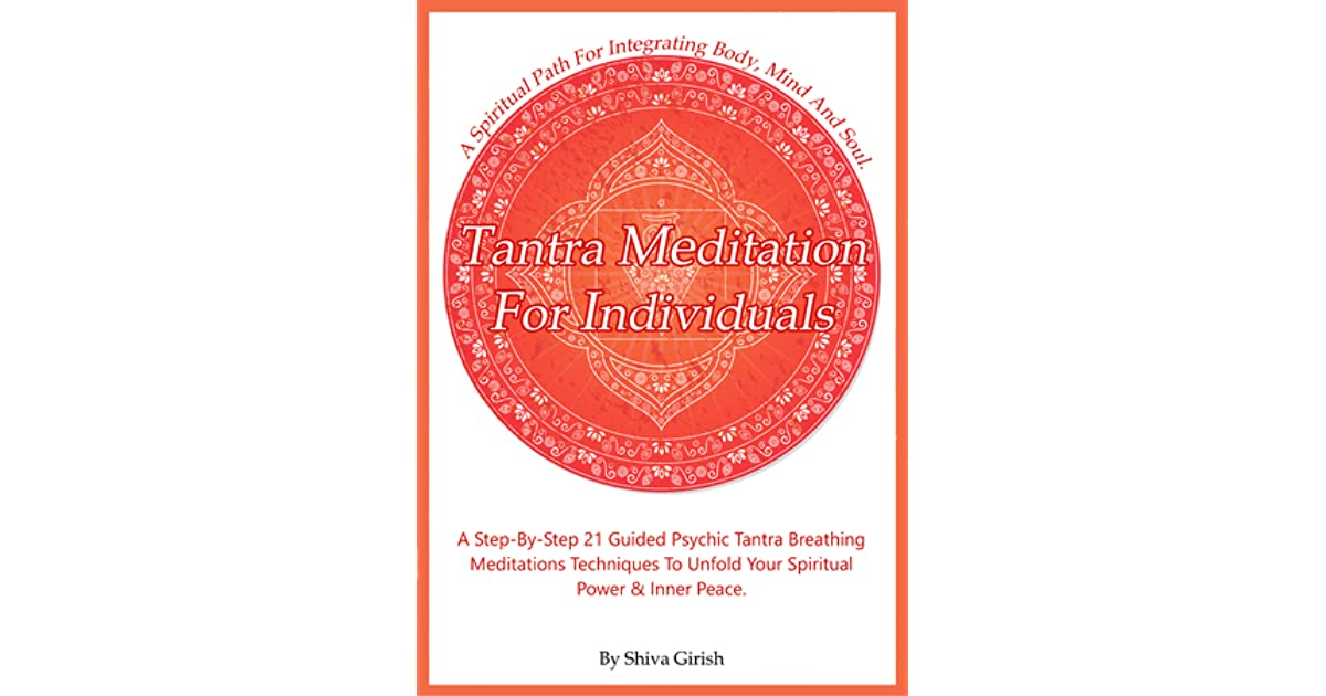 Tantra Meditation For Individuals: A Step-By-Step Manual