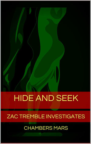 Hide and Seek - Zac Tremble Investigates (Series One Case Eight)