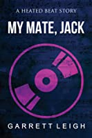 My Mate Jack (Heated Beat #1)