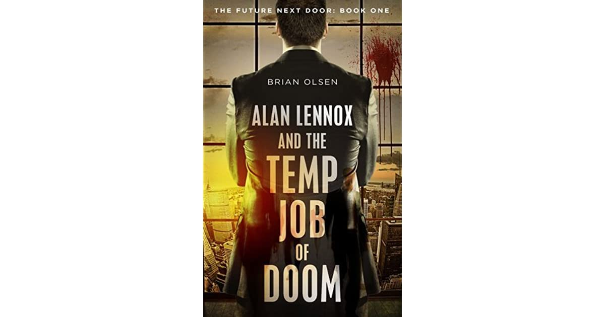 Alan Lennox and the Temp Job of Doom (The Future Next Door Book 1)