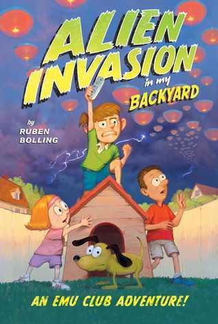 Alien Invasion in My Backyard (EMU Club Adventure #1)