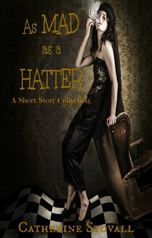As Mad as a Hatter: A short story collection
