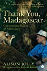 Thank You, Madagascar by Alison Jolly