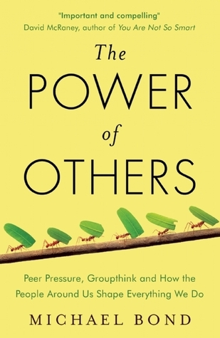The-Power-of-Others-Peer-Pressure-Groupthink-and-How-the-People-Around-Us-Shape-Everything-We-Do