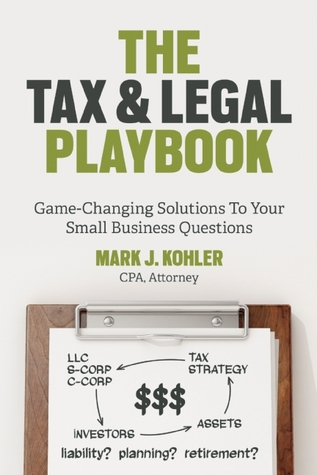 The Tax & Legal Playbook: Game-Changing Solutions To Your Small-Business Questions