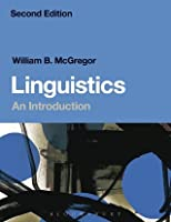 Linguistics: An Introduction: Second Edition