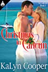 Christmas in Cancun by KaLyn Cooper