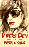 Vipers Den: Part One Piper & Kade (Viper's Den, #1)