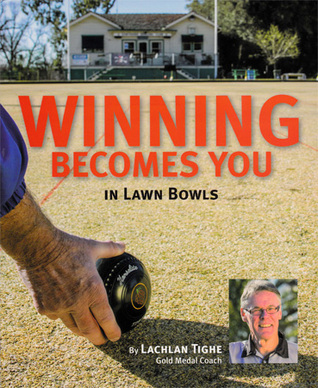 Winning Becomes You:  In Lawn Bowls