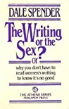 The Writing or the Sex?, Or, Why You Don't Have to Read Women's Writing to Know It's No Good