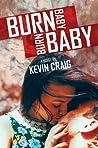Burn Baby, Burn Baby by Kevin Craig