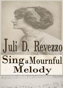 Sing A Mournful Melody (A Gothic short story)