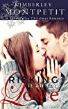 Risking it all for Love (Christmas in Snow Valley #5)