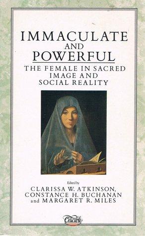Immaculate & Powerful by Clarissa W. Atkinson