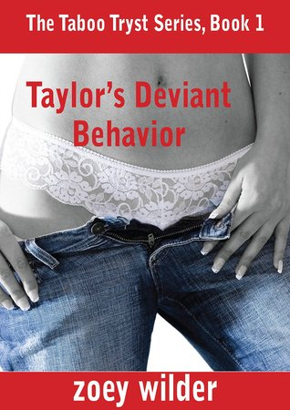 Taylor's Deviant Behavior: Taboo Short Story (The Taboo Tryst Series Book 1)