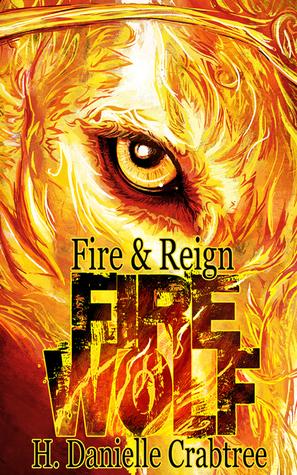 Fire Wolf (Fire & Reign #1)