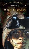 Soldat si dragon (Odiseea Dragonului, #2)