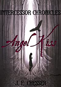 Angel Kiss: Intercessor Chronicles