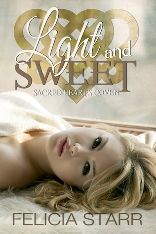 Light and Sweet (Sacred Hearts Coven, #2)