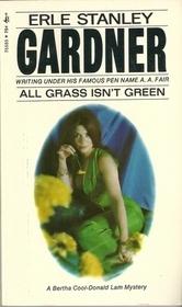 All Grass Isn't Green