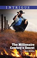 The Millionaire Cowboy's Secret (Anniversary, Texas #2)