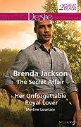The Secret Affair / Her Unforgettable Royal Lover
