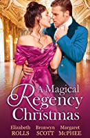 A Magical Regency Christmas: Christmas Cinderella / Finding Forever at Christmas / The Captain's Christmas Angel