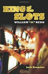 "King of the Slots: William ""Si"" Redd"