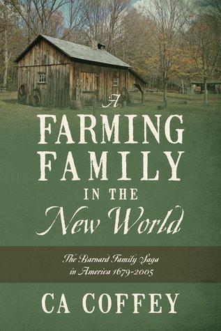 A Farming Family in the New World: The Barnard Family Saga in America 1679-2005