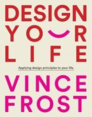 ☆ Design Your Life ®  PDF / Epub ✩ Author Vince Frost – Plummovies.info