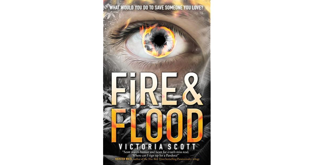 Fire Flood Fire Flood 1 By Victoria Scott