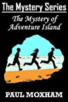 The Mystery of Adventure Island (The Mystery Series #2)