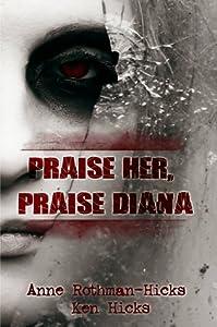 Praise Her, Praise Diana