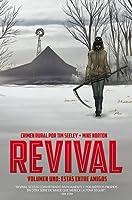Revival 1. Estás entre amigos