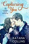 Capturing You (Maple Grove, #1)