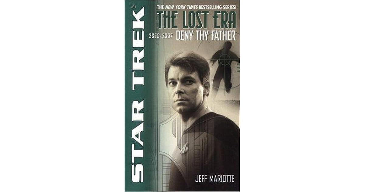 The Lost Era: Deny Thy Father (Star Trek: The Next Generation)