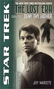 Deny Thy Father (Star Trek: The Lost Era 2355-2357)