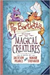 Pip Bartlett's Guide to Magical Creatures by Jackson Pearce