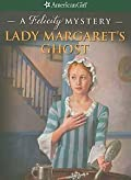 Lady Margaret's Ghost: A Felicity Mystery (American Girl Mysteries