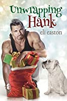 Unwrapping Hank (Unwrapping Hank, #1)