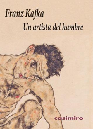 Un artista del hambre by Franz Kafka
