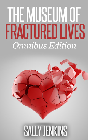 The Museum of Fractured Lives Omnibus by Sally   Jenkins