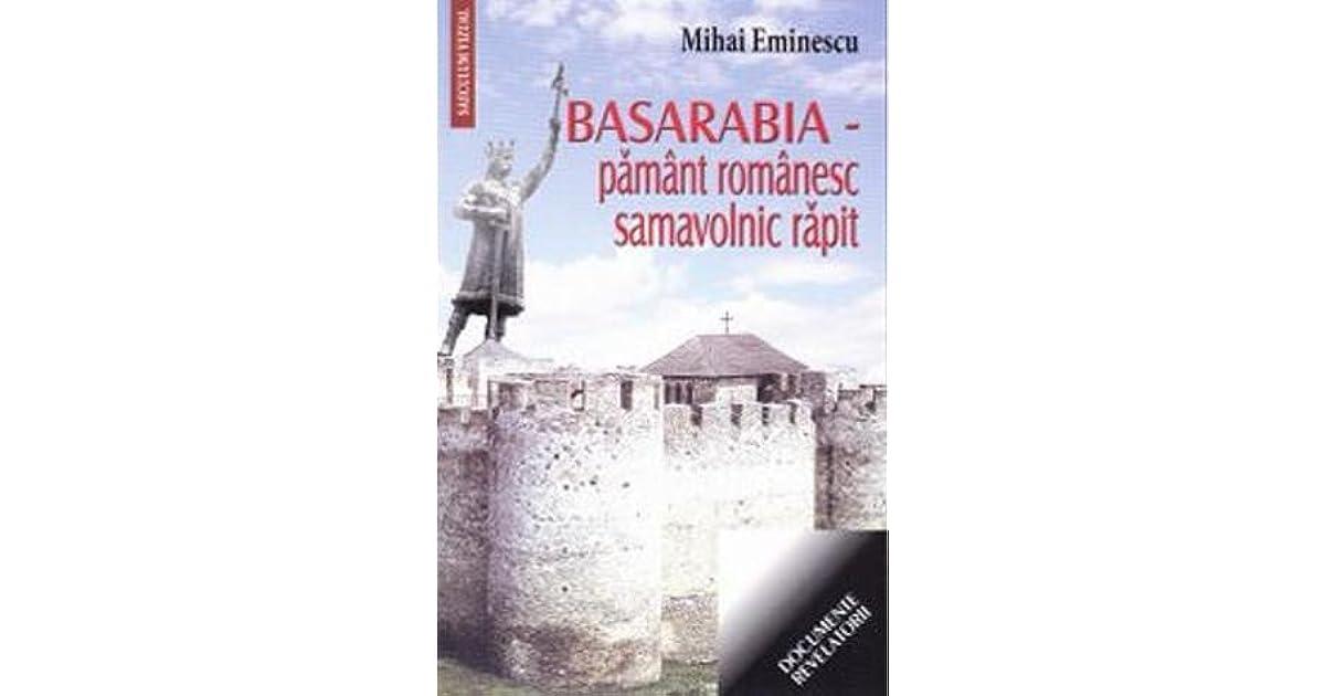 Basarabia - Pământ Românesc, samavolnic răpit by Mihai Eminescu